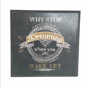Kirkland's Why Stop Dreaming When You Wake Up Art